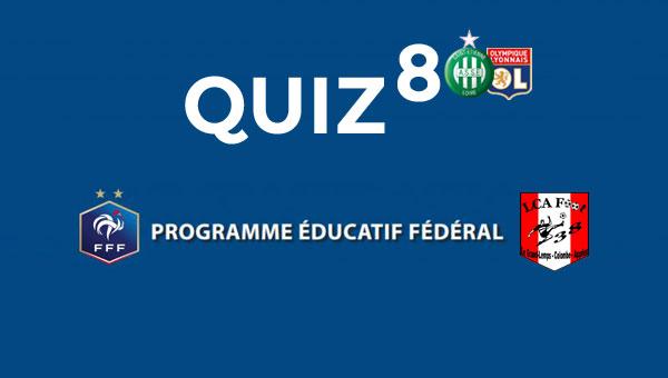 Quiz 8 - Clubs : ASSE / OL